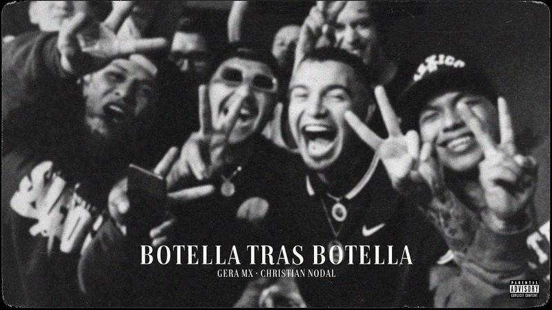 Gera MX Christian Nodal Botella Tras Botella Video Oficial