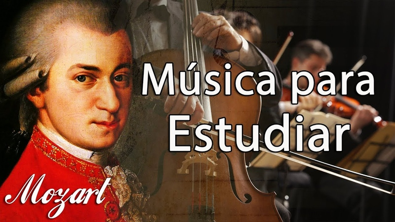 Mozart Música Clásica Relajante para Estudiar y Concentrarse Trabajar Relajarse Leer