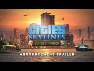 Cities: Skylines Sunset Harbor | Official Announcement Trailer