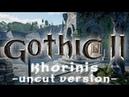 Gothic 2 - Khorinis - uncut - Unreal Engine 4