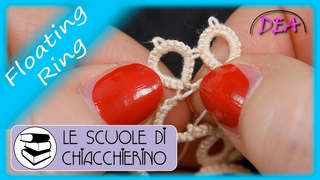 °Tut.a.- Il Floating Ring ad Ago - Floating Ring a due Aghi - Come la lavorazione a Navette.