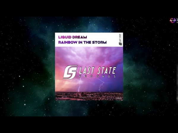 Liquid Dream Rainbow In The Storm Extended Mix LAST STATE RECORDS