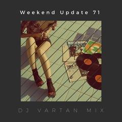 Dj Vartan Mix - Weekend Update