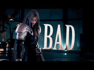 Sephiroth | Bad [FFVII Remake GMV/AMV]