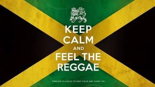 Keep Calm And Feel The Reggae 2021 (6 Hours)
