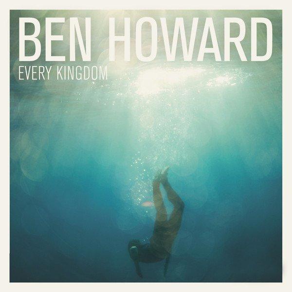 Ben Howard album Every Kingdom (Deluxe Version)