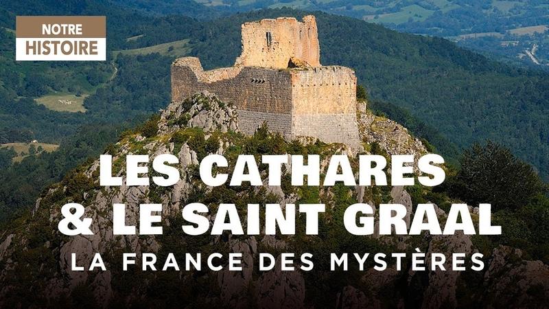 Les Cathares et le Saint Graal La France des mystères Documentaire complet HD