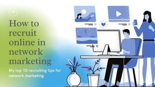 How to recruit online in network marketing - My top 10 recruiting tips for network marketing