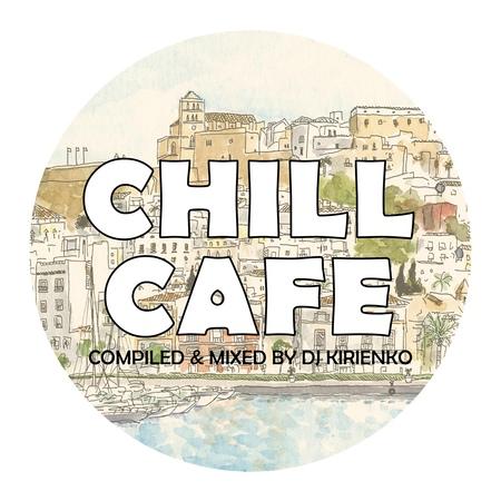 DJ Kirienko - Chill Cafe 181