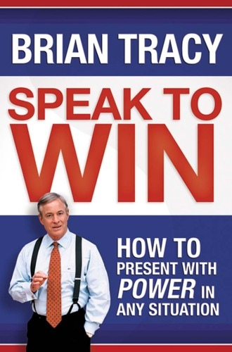 Brian Tracy] Speak to Win  How to Present with Po