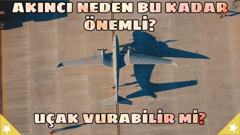 Akıncı Neden Bu Kadar Önemli Tüm Kabiliyetleri Uçak Vurabilir Mi