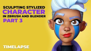 TimeLapse Sculpting Stylized Character in ZBrush and Blender - Part3