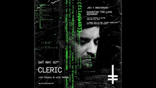 Cleric (unreleased set From Jan 2020) - HEX V Anniversary Quarantine Rave with Live Visuals