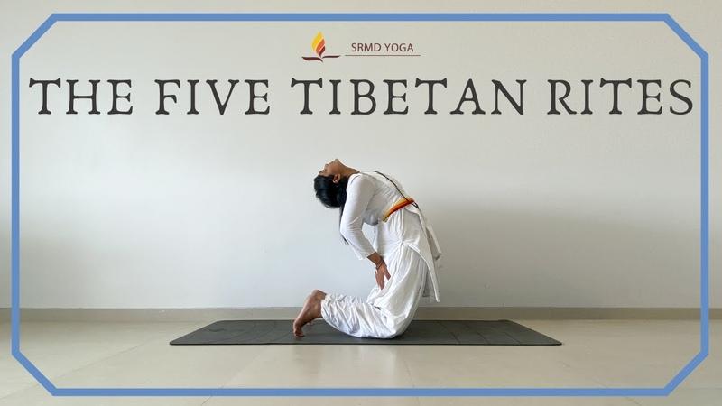 The Five Tibetan Rites SRMD Yoga