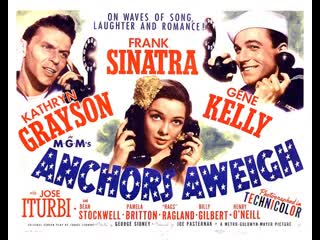 Anchors Aweigh (1945) Better Quality  Frank Sinatra, Gene Kelly and Kathryn Grayson