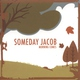 Someday Jacob - Crossing over Jordan