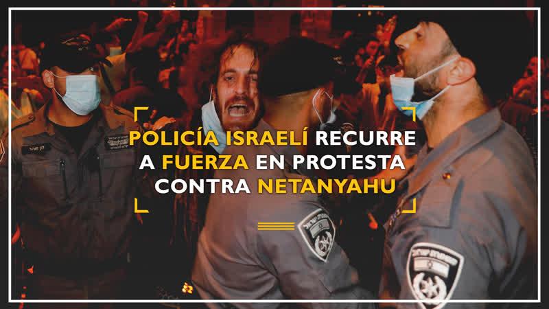 Policía israelí recurre a fuerza en protesta contra Netanyahu