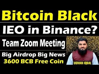 Bitcoin Black Big Update Start Zoom Team Meeting and IEO in Binance