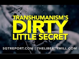 TRANSHUMANISM'S DIRTY LITTLE SECRET