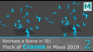 Tutorial: Flock of Cranes using Particles in Maya 2019