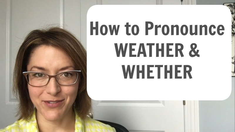 How to Pronounce WEATHER and WHETHER ˈwɛðər English Pronunciation Lesson