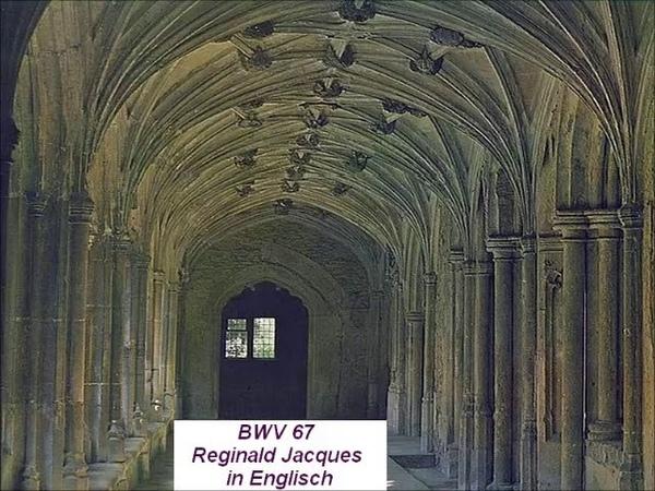 Bach Kantate BWV 67 Halt im Gedächtnis Jesu Christ, Reginald Jacques, complet in englisch