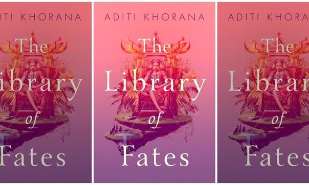 Aditi Khorana - The Library of Fates