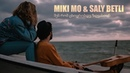 MIKI MO SALY BETLI - შენ რომ ცხოვრობდე ზღვასთან