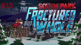 South Park: The Fractured But Whole Platinum Walkthrough #15