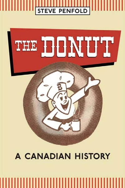 The Donut A Canadian History by Steve Penfold