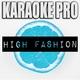 Karaoke Pro - High Fashion (Originally Performed by Roddy Ricch & Mustard)