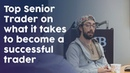 Top Senior Trader on what it takes to become a successful trader