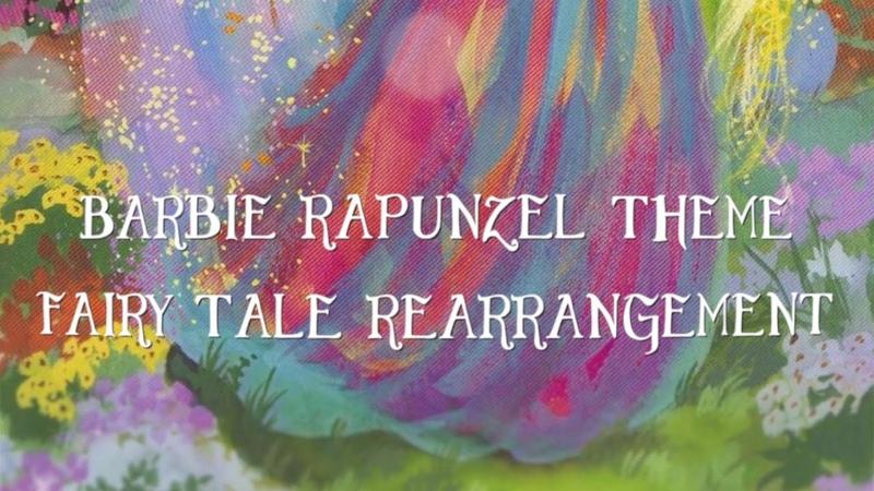 Barbie Rapunzel Theme Fairytale Rearrangement