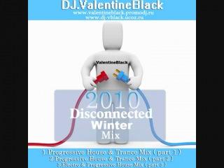 Dj.valentineblack in winter disconnected mix - progressive house & trance ( part 1 )