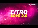EITRO - Love 2.0 (Available August 6) Наконец то!