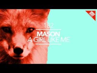 Mason - A Girl Like Me (Original Mix)