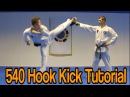 Taekwondo 540 Hook Kick Tutorial Cheat 720 GNT How to