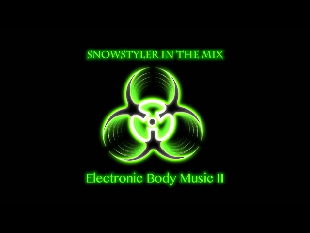 Electronic Body Music II Cyber Gothic Industrial Dark Electro Mix 2012 by SnowStyler