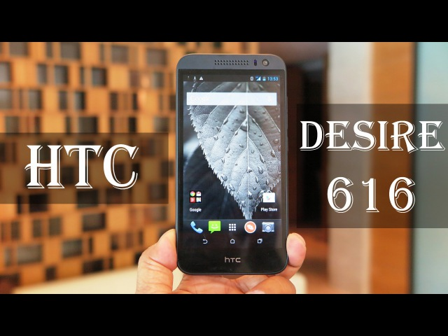 HTC Desire 616 Review Exlcusive In depth Hands on