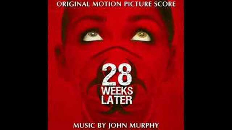 28 Weeks Later 28 Days Later theme song by John Murphy