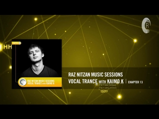 Raz Nitzan Music Sessions - Vocal Trance with Kaimo K (Chapter 13)