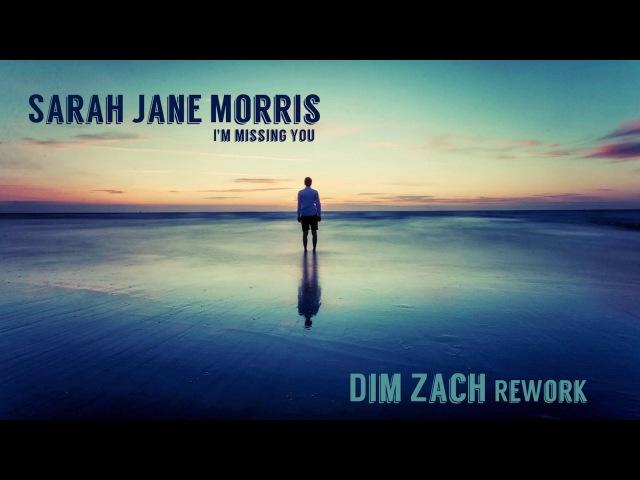 Sarah Jane Morris I m missing you Dim Zach ReWork