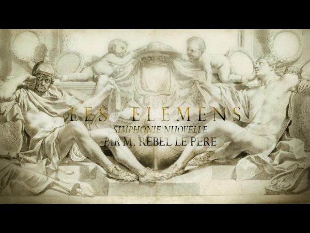 J.-F. Rebel «Les Éléments» Simphonie nouvelle [Le Concert des Nations - J.Savall]