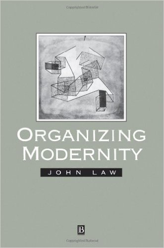 Law J - Organizing modernity