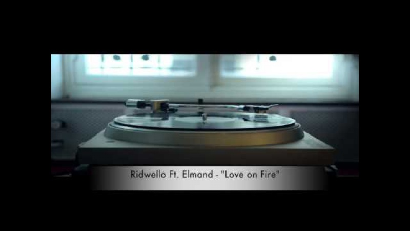 Ridwello feat Elmand Love On Fire Official Lyric Video