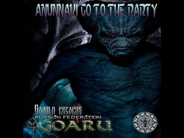 Goaru-Annunaki go to the party (original mix)