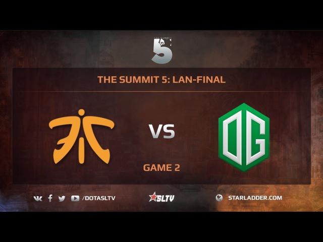 Fnatic vs OG Game 2 The Summit 5