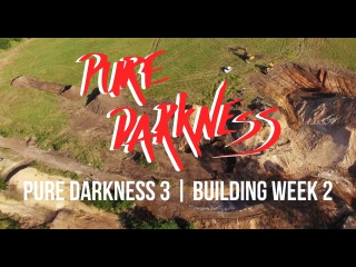 Pure Darkness 3 | Building Week Two