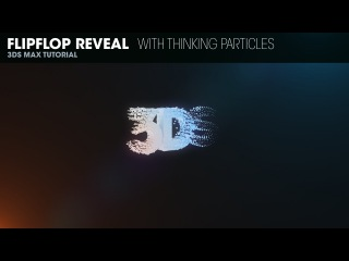 Flipflop Mograph Reveal Animation With Thinking Particles in 3DS Max