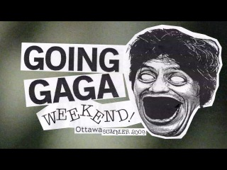 GAGA WEEKEND 2: THE MOVIE – Ottawa Punk Rock Documentary, 2009